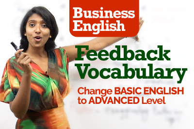 English Vocabulary for giving feedback - Change from Basic English to advanced English