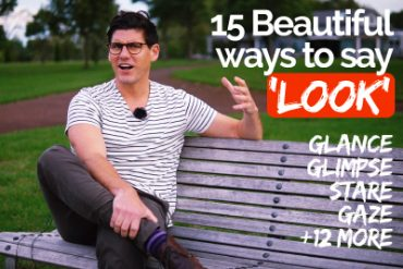 15 Beautiful Ways to say 'Look' in English.