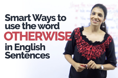 How to use the word otherwise in English sentences. Learn to speak English the smart way.