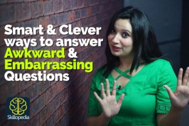 How to handle Embarrassing & Awkward Questions in a conversation? Smart & Clever Communication Tips