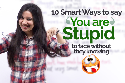 10 Smart English Phrases to say - You are stupid