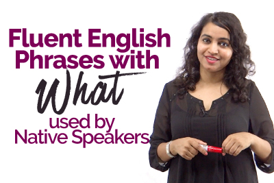 Learn fluent English phrases used by native English speakers