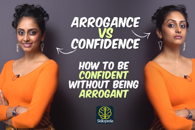 Arrogance VS Confidence - Are you Confident or Arrogant? Understand the difference | Self-Improvement Training by Skillopedia