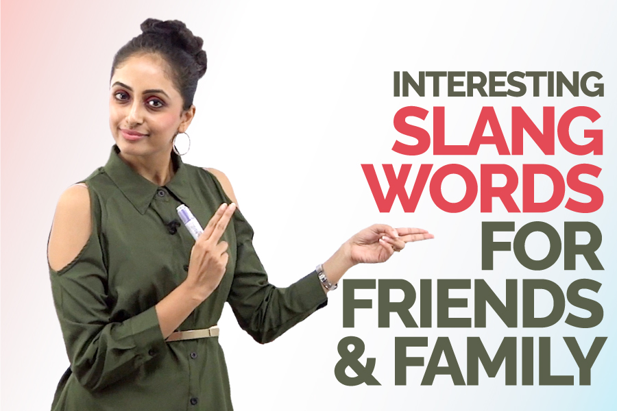 Common Slang Words In English For Friends & Family Used In Daily routine Conversation by Native Speakers - VocabularyCommon Slang Words In English For Friends & Family Used In Daily routine Conversation by Native Speakers - Vocabulary