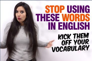 Stop Using These English Words If You Want To Sound Fluent English