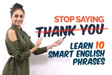 Stop Saying 'THANK YOU' – Learn Smart English Phrases To Speak English Fluently