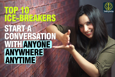 10 Best Conversation Starters | Ice-breakers To Speak Confidently To Anyone | Communication Skills