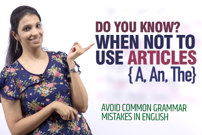 Mistake Made Using English Articles - When Not To Use A, An & The - English Grammar Practice Lesson