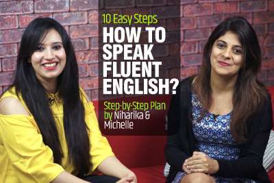 How To Speak Fluent English? 10 Easy Tips To Speak English Fluently And Confidently | Learn English With Niharika & Michelle