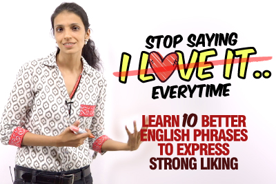 Stop Saying 'I Love It' - Learn Better English Phrases To Express Liking | Improve Your English Speaking | Speak Fluently