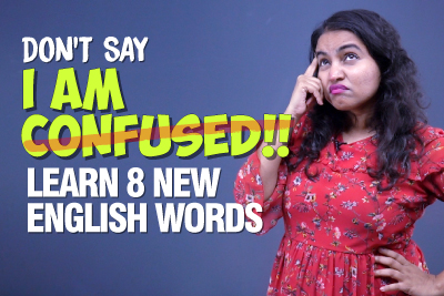 Don't Say - I Am Confused!   Learn 8 New English Words   Improve English Vocabulary   Fluent English Speaking Practice