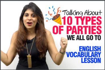 10 Types Of Parties We All Go To | English Vocabulary Lesson