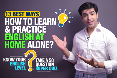 13 Tips - How To Learn & Practice English At Home Alone, Fast & Easy? 50 Question English Level Test