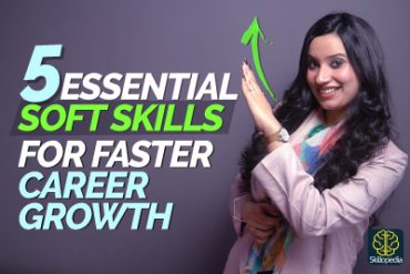 5 Soft Skills You Will Need To Grow & Be Successful In Your Career