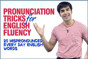 Pronunciation Tricks For English Fluency | 20 Mispronounced Daily English Words
