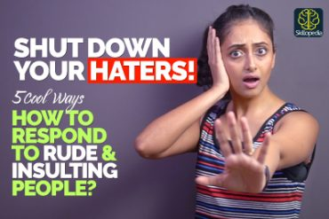 Shut Down Haters! How To Deal With Rude People Who Hate & Insult You?