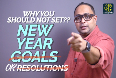 Why You Shouldn't Make Any New Year Resolutions OR Set Any Goals? Setting Goals - Skillopedia