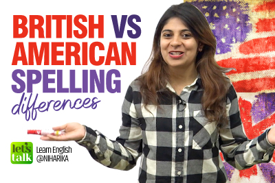 British Vs American English Spelling Differences - Writing Tips | Learn English With Niharika