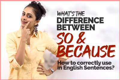 What's The Difference Between SO and BECAUSE? Basic English Lesson | Spoken English Practice | Meera