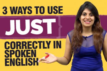 How to use JUST correctly in spoken English?