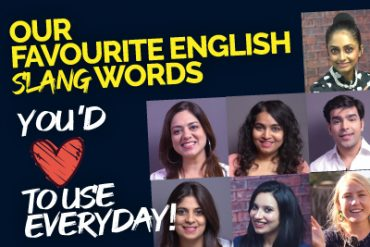 Our Favourite 20 English Slang Words You'd Love To Use In Your Daily Routine Conversations