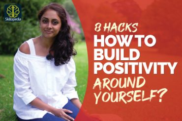 How To Build A Robust Positive Attitude? Habits To Develop Positive Thinking And Build Self Confidence