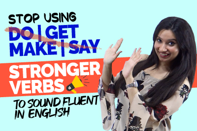 Super charge Your English Conversations With Stronger Verbs | Stop Using Do, Get, Make | Speak Fluent English | Michelle