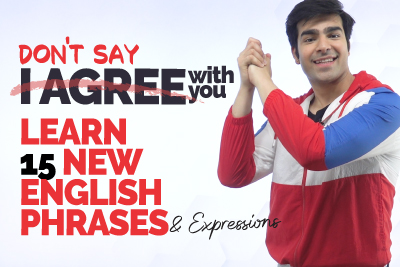 Stop Saying I AGREE   Enhance Your English Speaking With New Phrases & Expressions   Speak Fluently