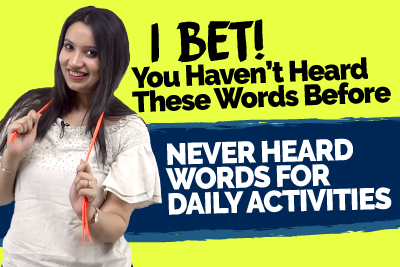 I Bet - You've Never Heard These English Words Before | Advanced Vocabulary For Daily Activities | Speak Better English