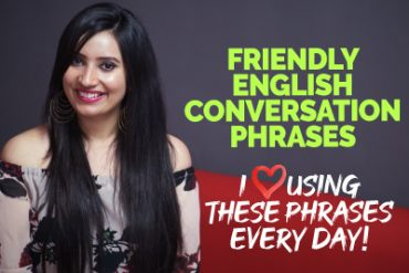 Speak Natural & Fluent English | Casual Phrases For Friendly Conversations
