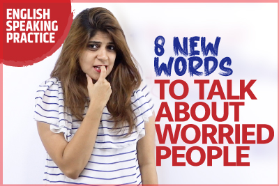 8 New English Words To Talk About Worried People | English Conversation Lesson | Niharika