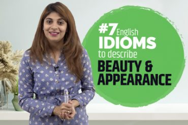 7 Best English Idioms To Describe Someone's Beauty & Appearance
