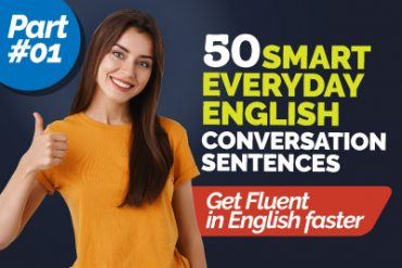50 Smart English Sentences For Daily Use In Conversations – Part 01