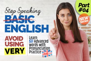 Stop 🖐 Speaking Basic English! Use These 50 Advanced English Words With Correct Pronunciation