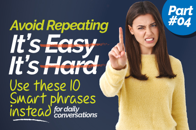 Stop Speaking Basic English - Learn 50 Smart English Phrases For Daily Use In Conversations - Part 4