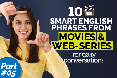 Learn 10 Smart English Phrases & Expressions From Movies & Web Series For Daily Use In Conversations