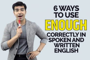 Functional Grammar Lesson – 6 Ways To Use ENOUGH Correctly In Spoken & Written English