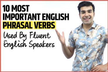 10 Most Important Phrasal Verbs In English To Speak Fluent English Confidently