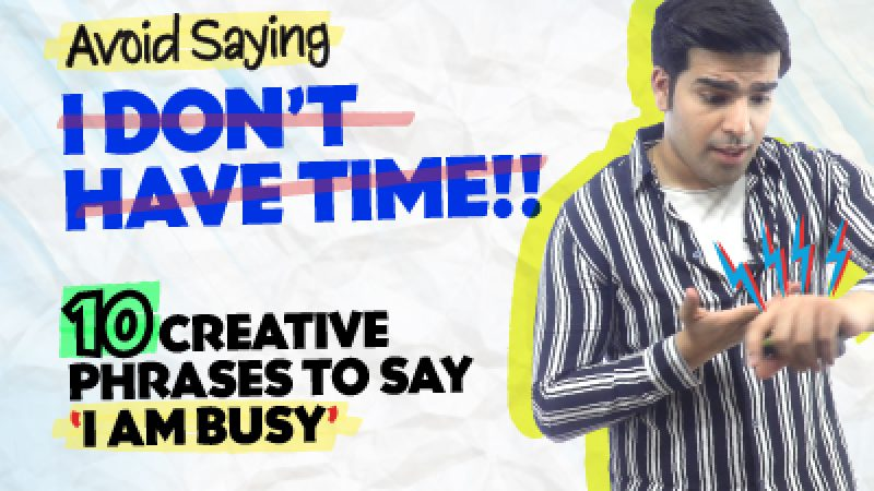 Stop Saying – I Don't Have Time!⏰ Learn 10 Better English Phrases To Say- I AM BUSY